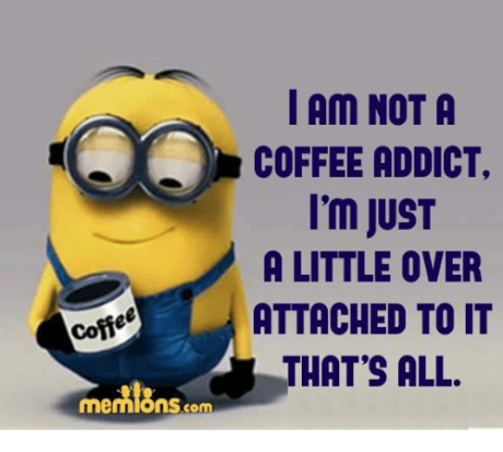 coffee-memions-com-i-am-not-a-coffee-addict-im-7357557